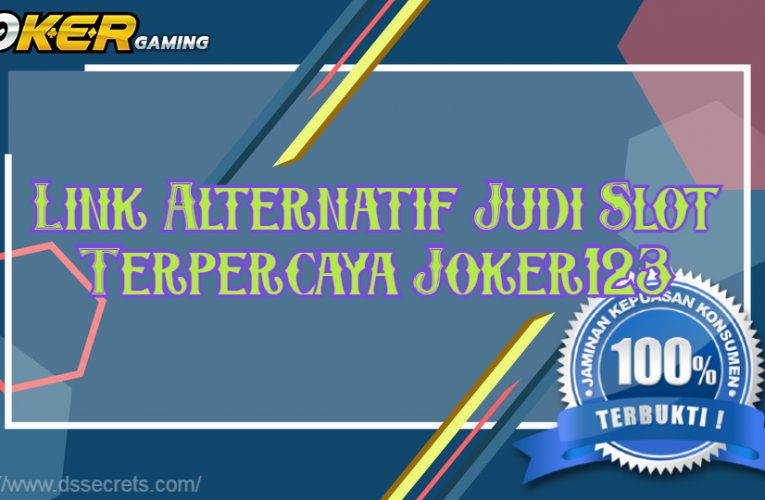 Link Alternatif Judi Slot Terpercaya Joker123