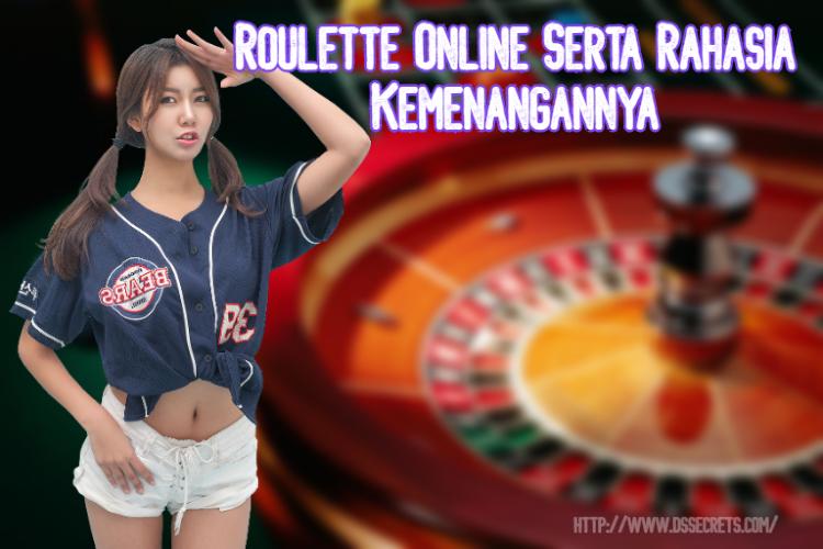 Roulette Online Serta Rahasia Kemenangannya