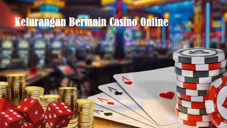 Keuntungan Bermain Casino Online serta Kekurangannya